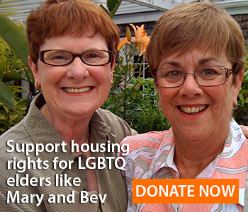 Support housing rights for LGBTQ Elders