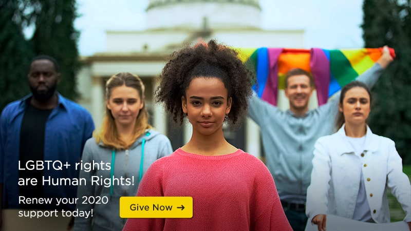 LGBTQ+ rights are Human Rights! Renew your 2020 support today!