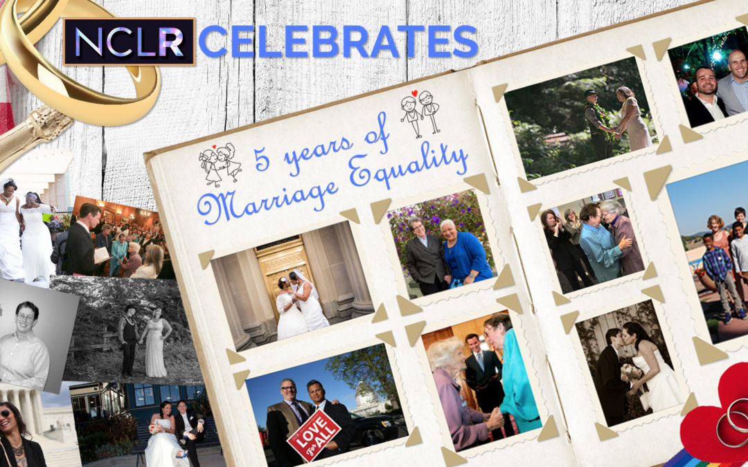 NCLR Celebrates Five-Year Anniversary of Obergefell, Historic Supreme Court Ruling on Marriage Equality