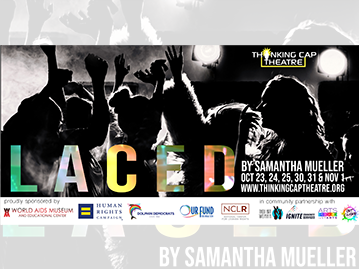 Thinking Cap Theatre Presents: LACED