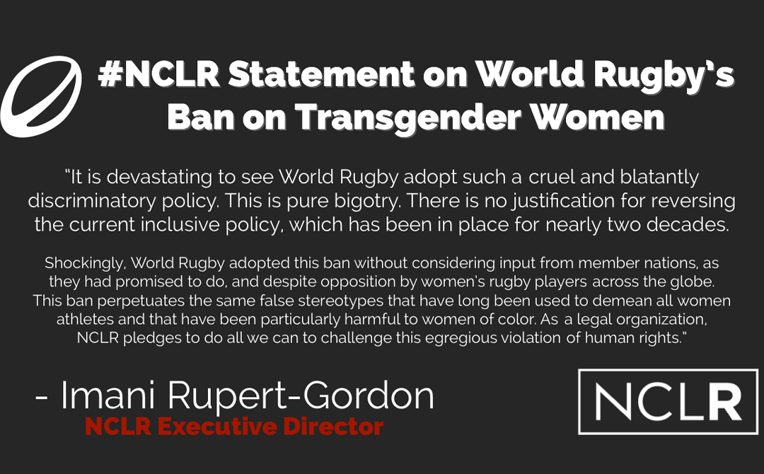 NCLR Condemns World Rugby Guidelines that Ban on Participation by Transgender Women Athletes