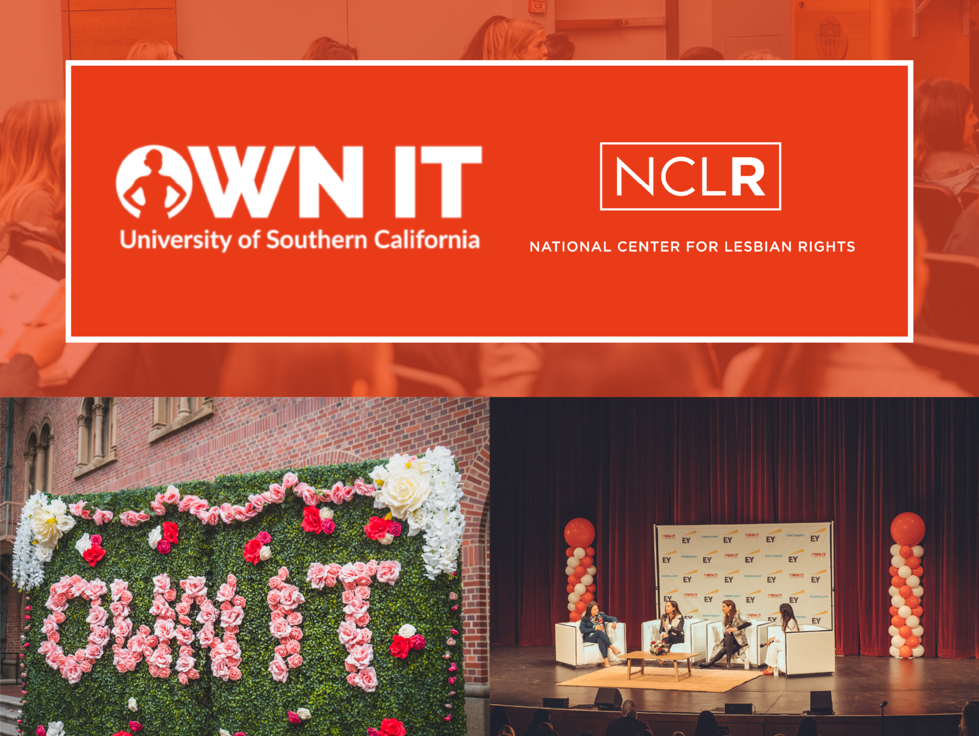 Top Half: USC OWN IT and NCLR logo on an orange background; Bottom Left: decorative foliage wall spells out OWN IT in pink flowers; Bottom Right: four speakers sit on a stage in front of an audience