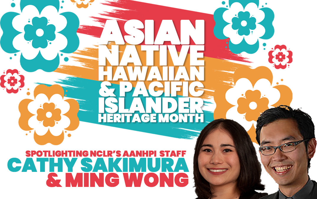 Celebrating Asian American, Native Hawaiian, and Pacific Islander Heritage Month with NCLR Staff