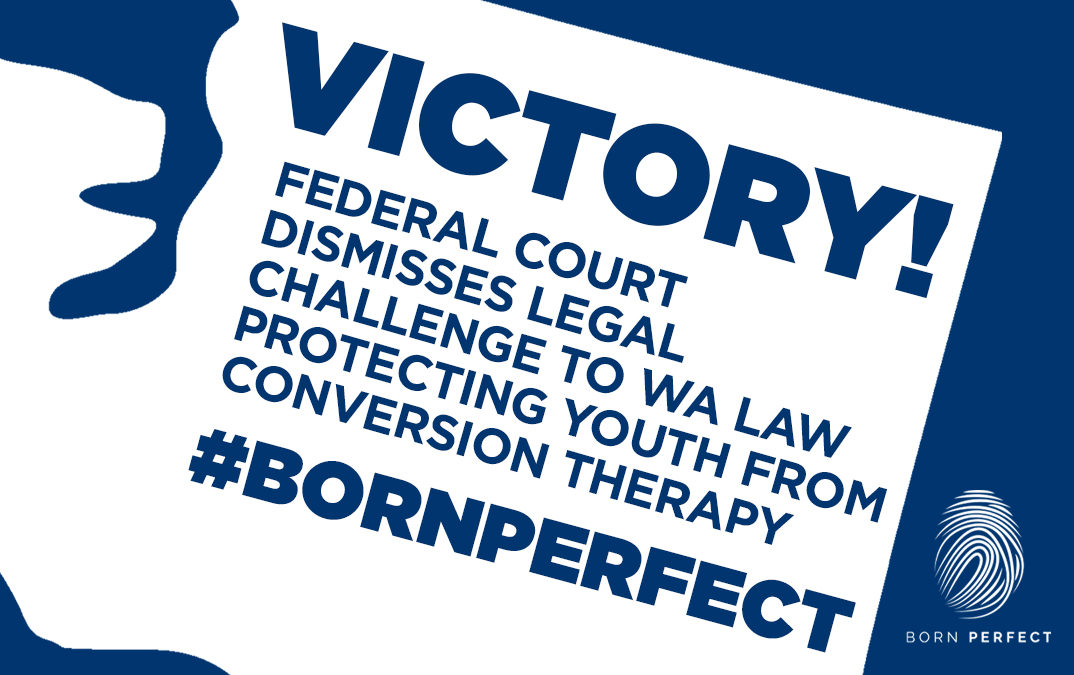 VICTORY! Federal Court Dismisses Legal Challenge to WA Law Protecting Youth from Conversion Therapy